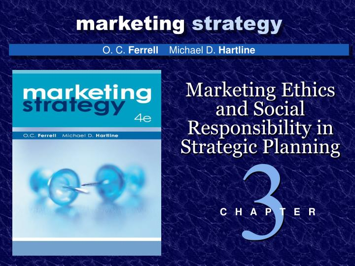 ethics and social responsibility in strategic planning Start studying marketing problems and policies exam 2 ch marketing ethics social responsibility thoroughly incorporated into the firm's strategic planning.