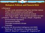 biological political and financial risk