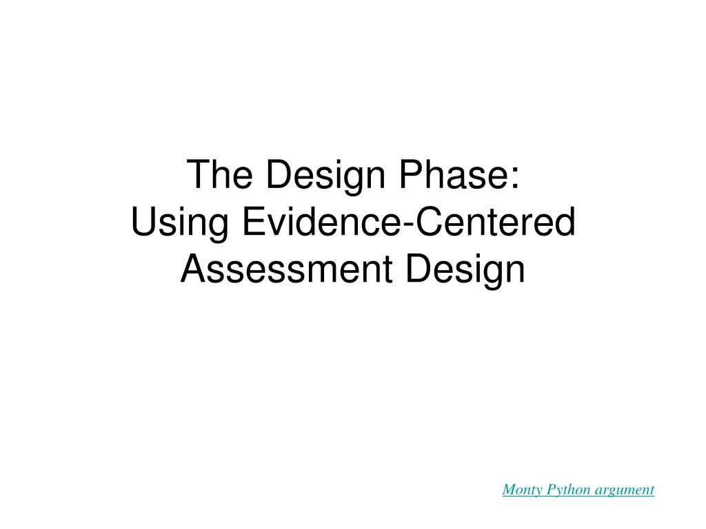 the design phase using evidence centered assessment design l.