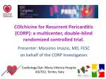 colchicine for recurrent pericarditis corp a multicenter double blind randomized controlled trial