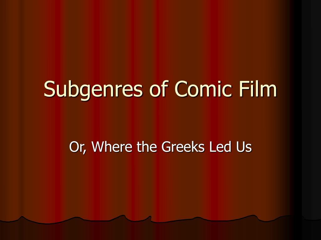 Subgenres of Comic Film