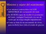 ministro y sujeto del matrimonio