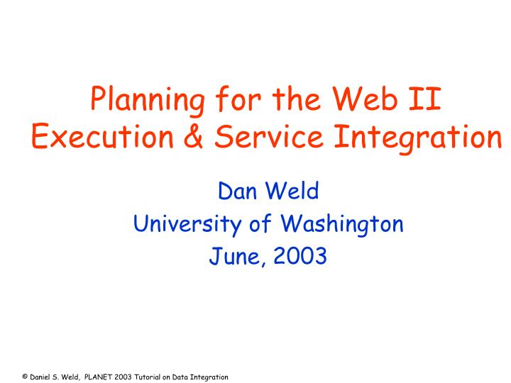 planning for the web ii execution service integration n.
