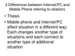 3 differences between internet pc and mobile phone refering to relations