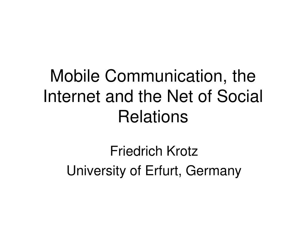 mobile communication the internet and the net of social relations