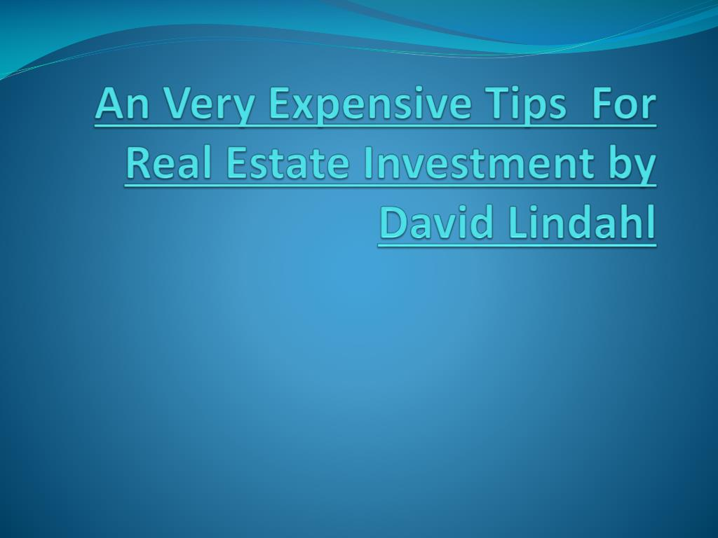 an very expensive tips for real estate investment by david lindahl l.