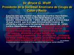 dr bruce g wolff presidente de la sociedad americana de cirug a de colon y recto