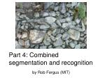 part 4 combined segmentation and recognition