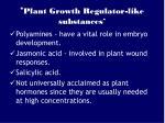 plant growth regulator like substances