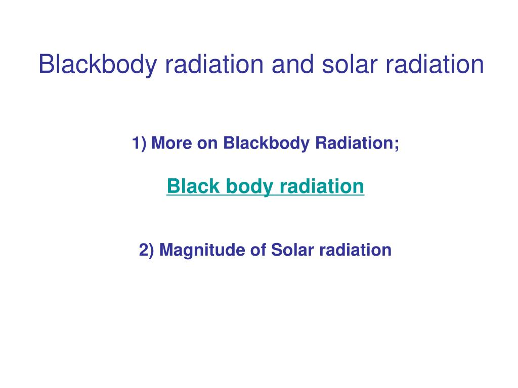 blackbody radiation and solar radiation l.
