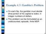 example 4 3 gambler s problem56