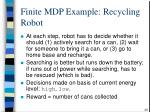 finite mdp example recycling robot
