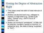 getting the degree of abstraction right