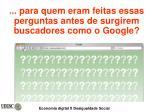 para quem eram feitas essas perguntas antes de surgirem buscadores como o google