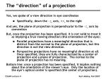 the direction of a projection