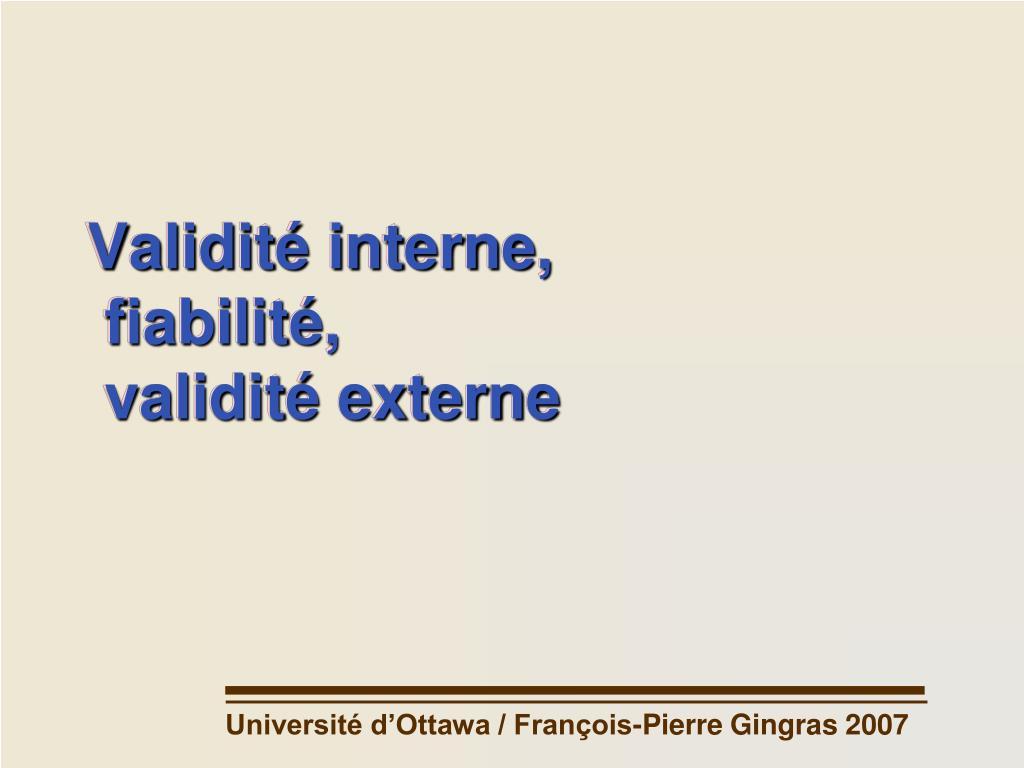 validit interne fiabilit validit externe l.