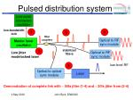 pulsed distribution system