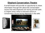 elephant conservation theatre