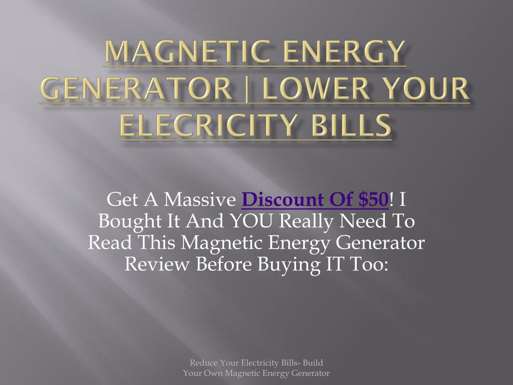 magnetic energy generator lower your elecricity bills l.