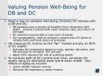 valuing pension well being for db and dc