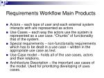 requirements workflow main products