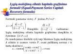 lygi mok jim eilut s kapitalo gr inimo formul equal payment series capital recovery formula