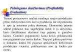 pelningumo skai iavimas profitability evaluation