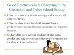 good practices when observing in the classroom and other school setting