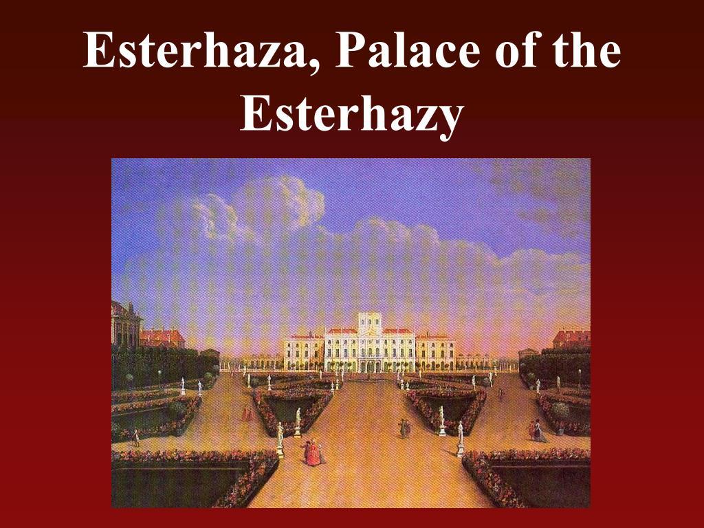 Esterhaza, Palace of the Esterhazy