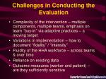 challenges in conducting the evaluation