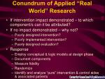 conundrum of applied real world research
