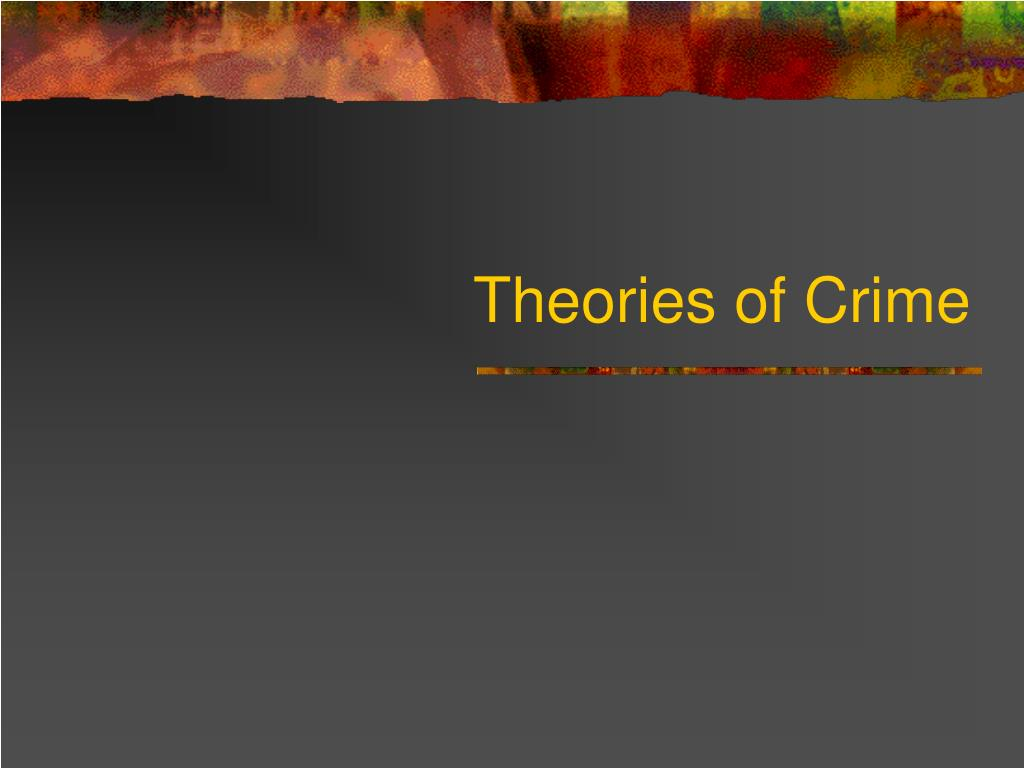 theories of crime l.