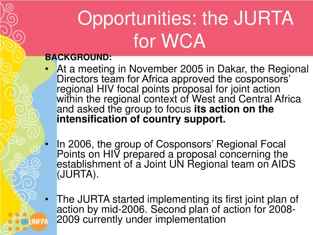 Opportunities: the JURTA for WCA