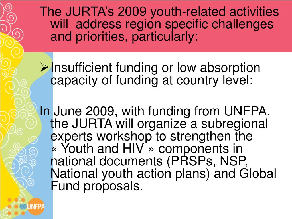 The JURTA's 2009 youth-related activities will  address region specific challenges and priorities, particularly: