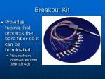 breakout kit
