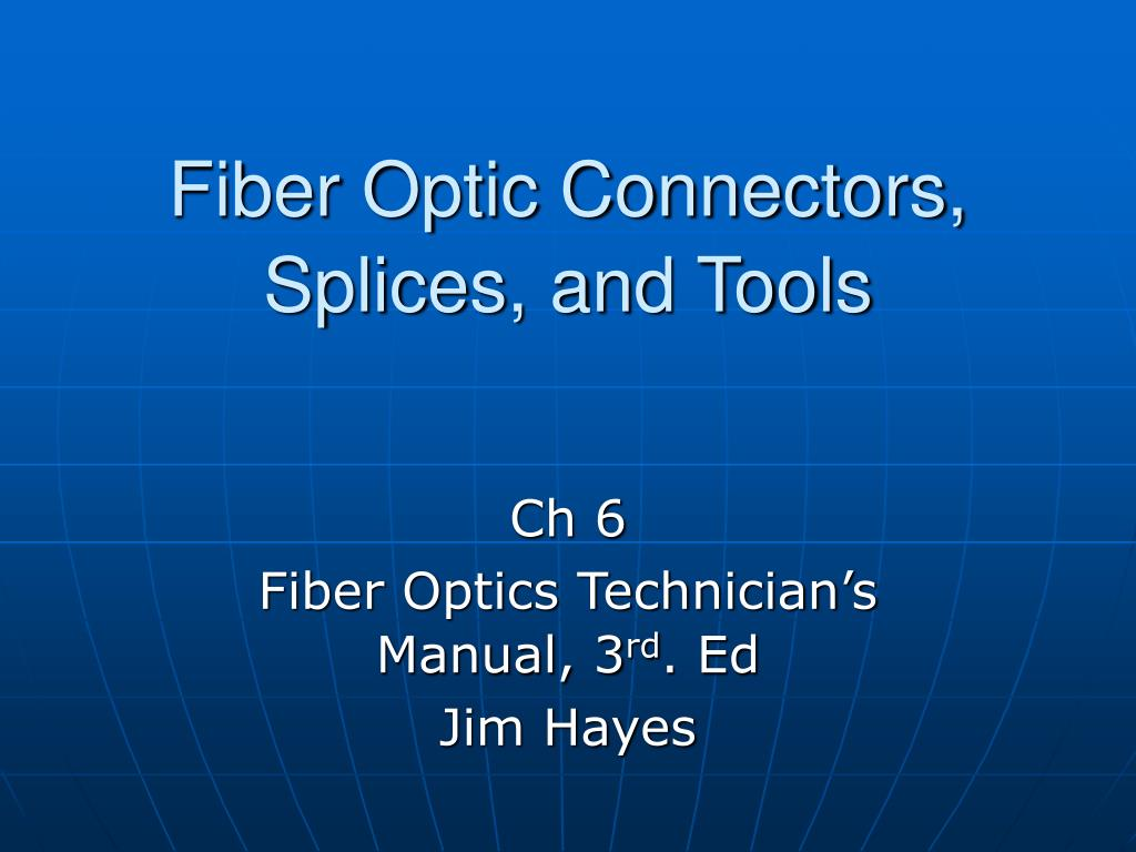fiber optic connectors splices and tools l.