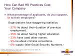 how can bad hr practices cost your company
