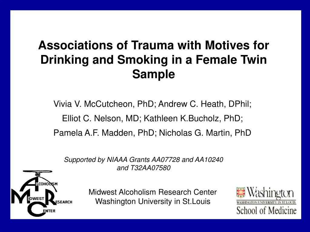 associations of trauma with motives for drinking and smoking in a female twin sample l.