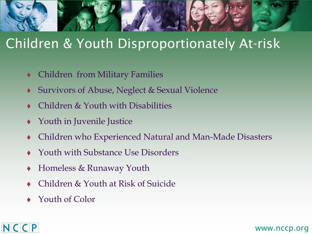 Children & Youth Disproportionately At-risk