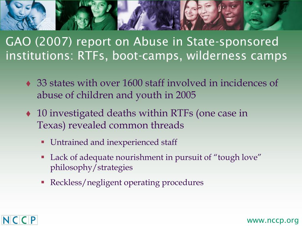 GAO (2007) report on Abuse in State-sponsored institutions: RTFs, boot-camps, wilderness camps