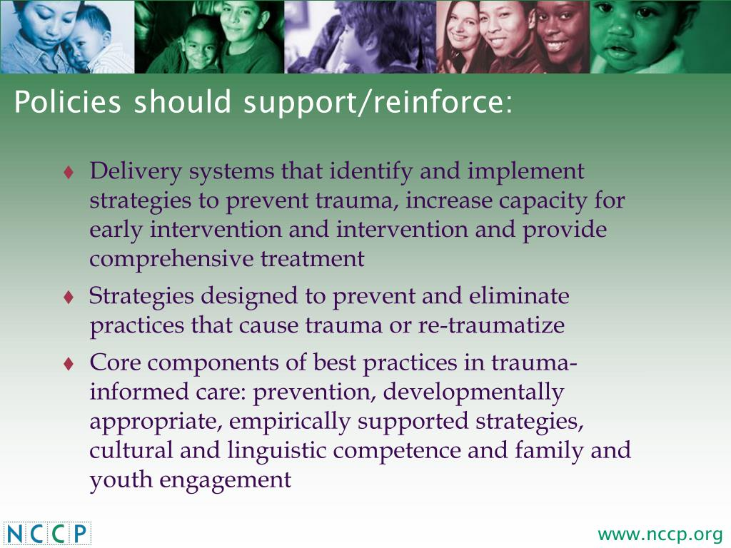 Policies should support/reinforce: