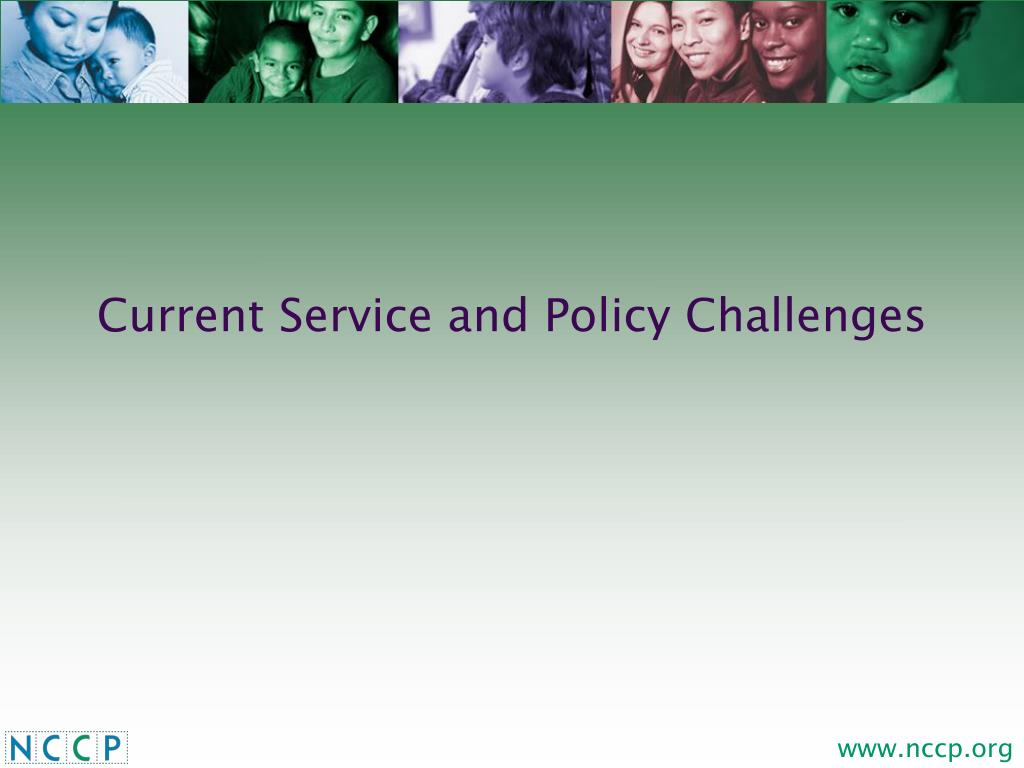 Current Service and Policy Challenges