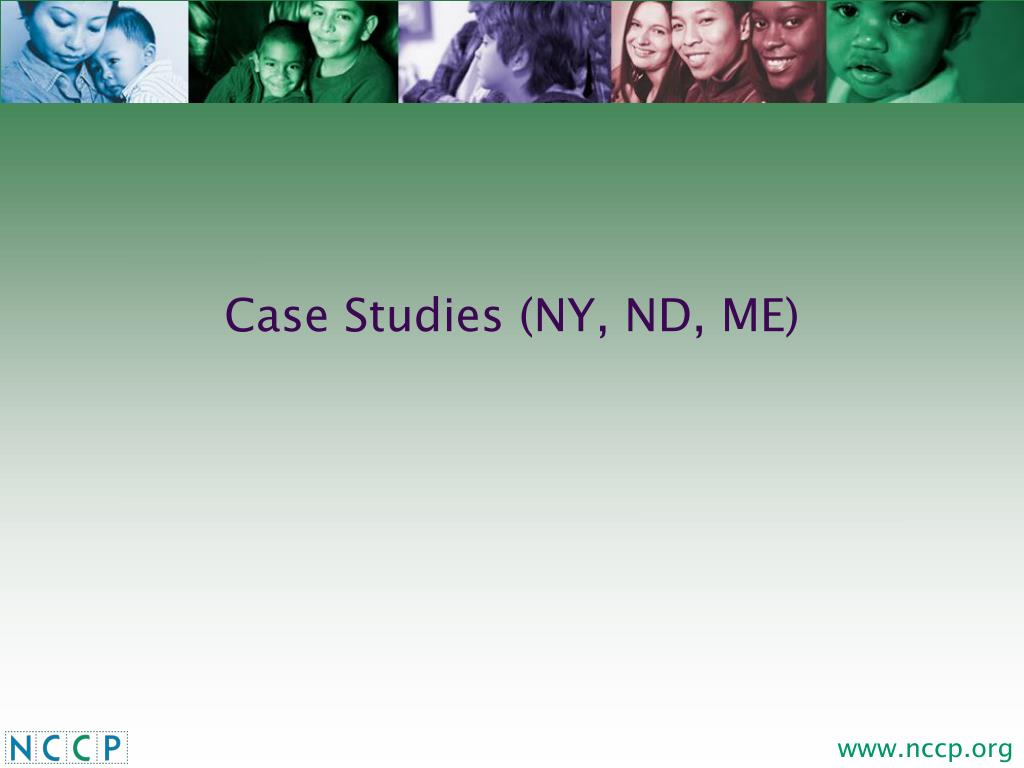 Case Studies (NY, ND, ME)