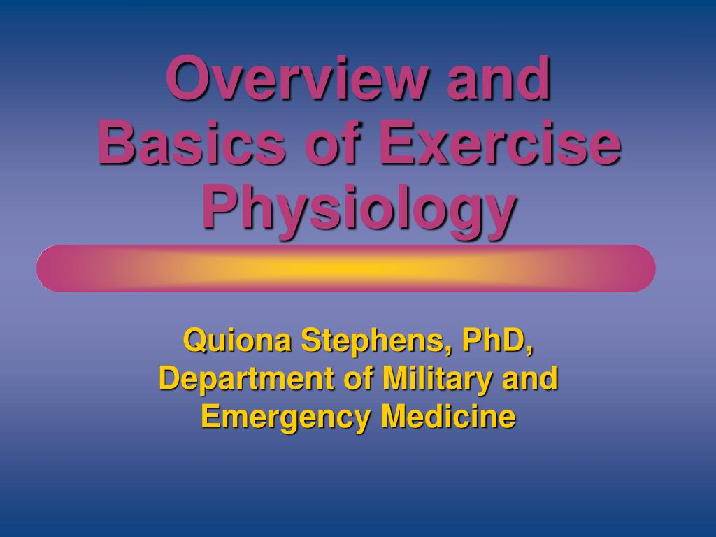 overview and basics of exercise physiology l.