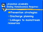 lessons learned ending homelessness requires