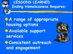 lessons learned ending homelessness requires3