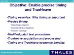 objective enable precise timing and trueheave