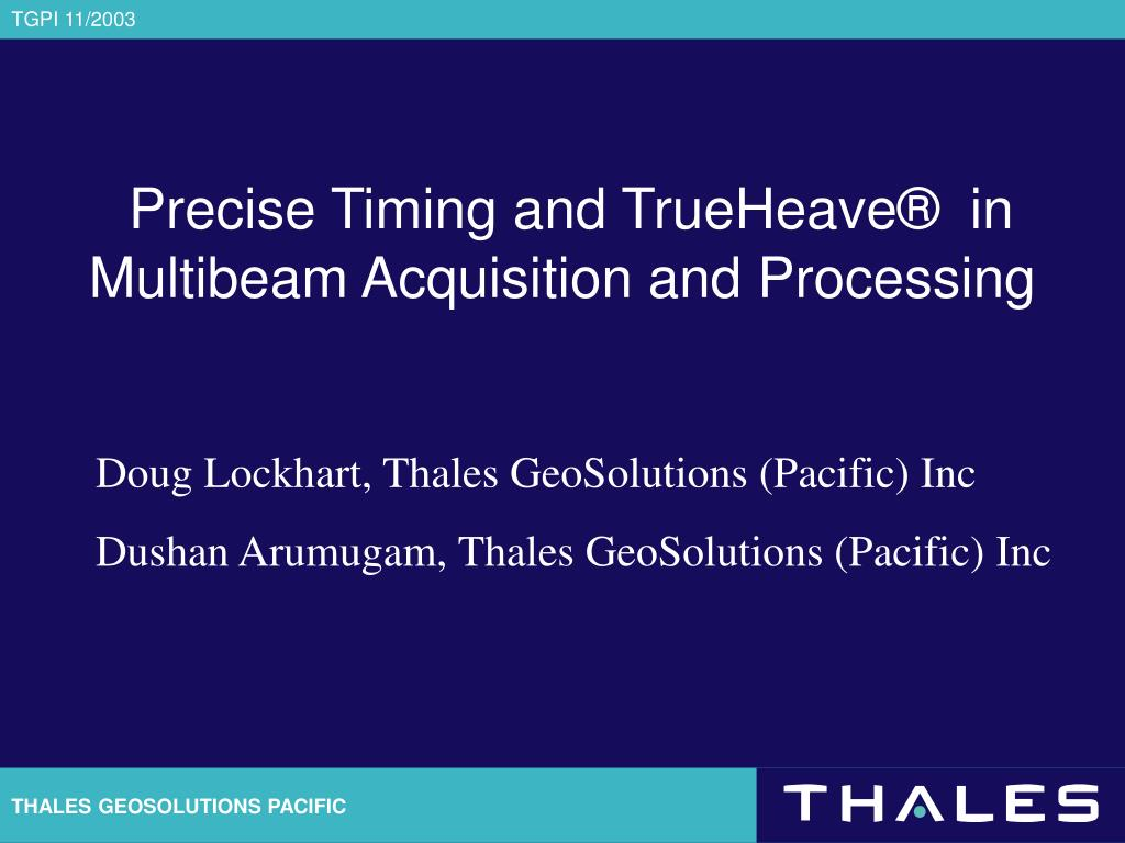 precise timing and trueheave in multibeam acquisition and processing l.
