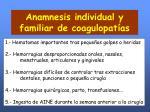 anamnesis individual y familiar de coagulopat as