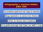 antiagregantes y anestesia medular esra 2002